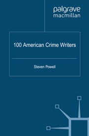 100 American Crime Writers ebook by S. Powell