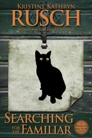 Searching for the Familiar - A Winston and Ruby Story ebook by Kristine Kathryn Rusch