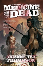 Medicine for the Dead ebook by Arianne 'Tex' Thompson