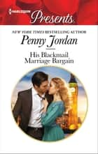 His Blackmail Marriage Bargain ebook by Penny Jordan