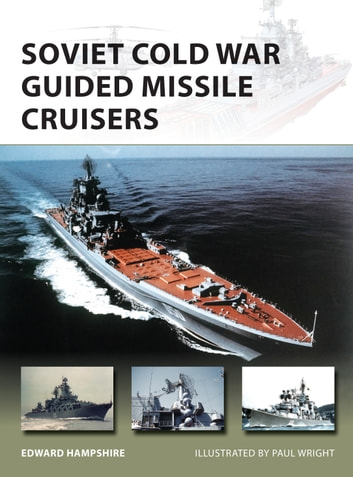 Soviet Cold War Guided Missile Cruisers ebook by Dr Edward Hampshire