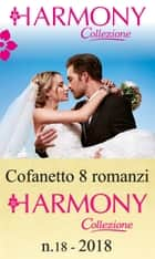 Cofanetto 8 Harmony Collezione n.18/2018 eBook by Carol Marinelli, Kate Hewitt, Abby Green,...