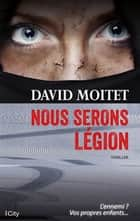 Nous serons légion ebook by David Moitet