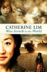 Miss Seetoh in the World - Catherine Lim's latest literary offering ebook by Catherine Lim