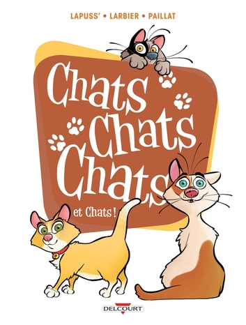 Chats chats chats et chats ! eBook by Philippe Larbier,Lapuss'
