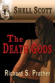 The Death Gods (A Shell Scott Mystery) ebook by Richard S. Prather