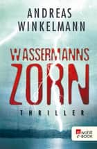 Wassermanns Zorn ebook by Andreas Winkelmann