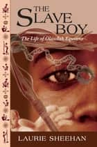 The Slave Boy ebook by Laurie Sheehan