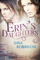 Erin's Daughters ebook by Gina Robinson
