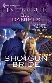 Shotgun Bride ebook by B.J. Daniels