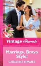 Marriage, Bravo Style! (Mills & Boon Vintage Cherish) ebook by Christine Rimmer