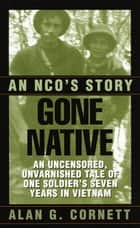 Gone Native ebook by Alan Cornett