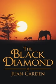 The Black Diamond ebook by Juan Carden