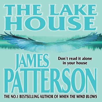 The Lake House audiobook by James Patterson