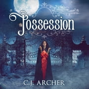 Possession audiobook by C. J. Archer