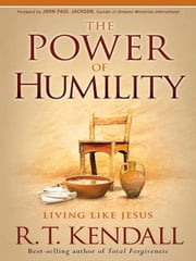 The Power of Humility - Living like Jesus ebook by R.T. Kendall