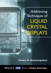 Addressing Techniques of Liquid Crystal Displays ebook by Temkar N. Ruckmongathan