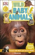 DK Readers L2: Wild Baby Animals ebook by Karen Wallace