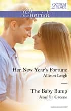 Her New Year's Fortune/The Baby Bump ebook by Allison Leigh, Jennifer Greene