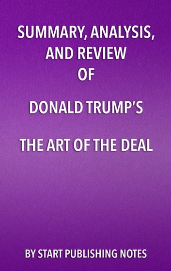 Summary analysis and review of donald trumps the art of the deal summary analysis and review of donald trumps the art of the deal ebook by fandeluxe Choice Image