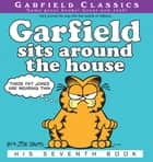 Garfield Sits Around the House - His 7th Book ebook by Jim Davis