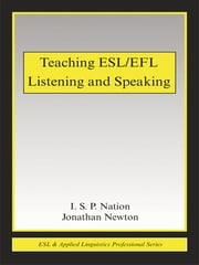 Teaching ESL/EFL Listening and Speaking ebook by I.S.P. Nation,Jonathan Newton