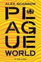 Plague World eBook by Alex Scarrow