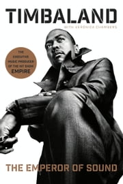 The Emperor of Sound - A Memoir ebook by Timbaland,Veronica Chambers