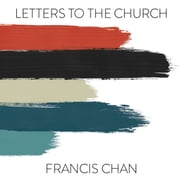 Letters to the Church audiobook by Francis Chan