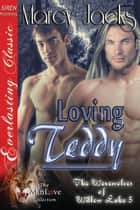 Loving Teddy ebook by Marcy Jacks