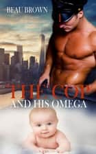 The Cop and His Omega ebook by Beau Brown
