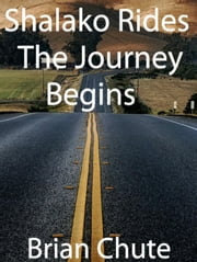 Shalako Rides - The Journey Begins ebook by Brian Chute