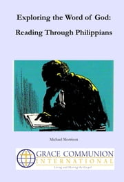 Exploring the Word of God: Reading Through Philippians ebook by Michael Morrison
