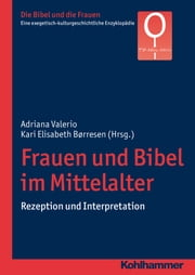 Frauen und Bibel im Mittelalter - Rezeption und Interpretation ebook by Adriana Valerio, Kari Elisabeth Boerresen, Christiana de Groot,...