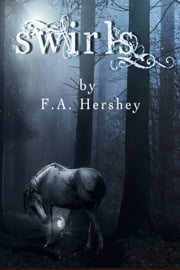 Swirls: The Outsiders #1 (The Outsiders Trilogy) ebook by F. A. Hershey