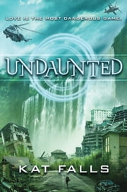 Undaunted (Inhuman, Book 2) ebook by Kat Falls
