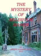 The Mystery of Melbrook Manor ebook by Ernest Douglas Hall