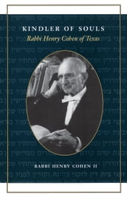 Kindler of Souls - Rabbi Henry Cohen of Texas ebook by Rabbi Henry, II Cohen