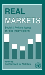Real Markets: Social and Political Issues of Food Policy Reform ebook by