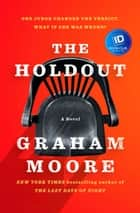 The Holdout - A Novel eBook by Graham Moore