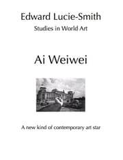 Ai Weiwei - A new kind of contemporary art star ebook by Edward Lucie-Smith