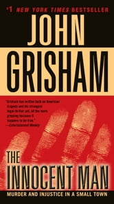 The Innocent Man - Murder and Injustice in a Small Town ebook by John Grisham