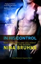 In His Control - a sexy, full-length adventurous romantic thriller ebook by Nina Bruhns