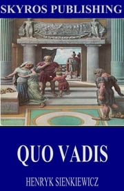 Quo Vadis ebook by Henryk Sienkiewicz,Jeremiah Curtin