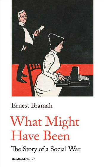 What Might Have Been - The Story of a Social War ebook by Ernest Bramah