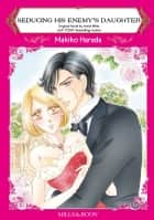 SEDUCING HIS ENEMY'S DAUGHTER - Mills&Boon comics ebook by Annie West, Rieko Harada