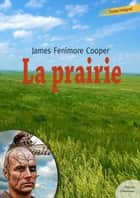 La Prairie ebook by James Fenimore Cooper
