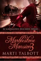 Marblestone Mansion, Book 3 ebook by Marti Talbott