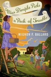 Miss Dimple Picks a Peck of Trouble - A Mystery ebook by Mignon F. Ballard