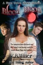 Blood Moon ebook by K. B. Miller